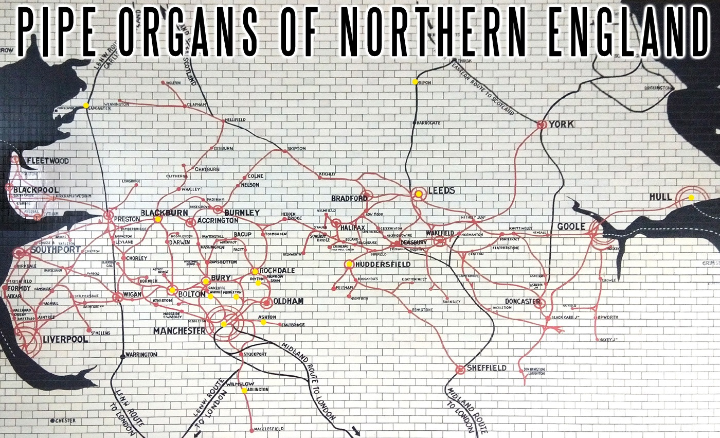 Pipe Organs Of Northern England Lancashire And Yorkshire